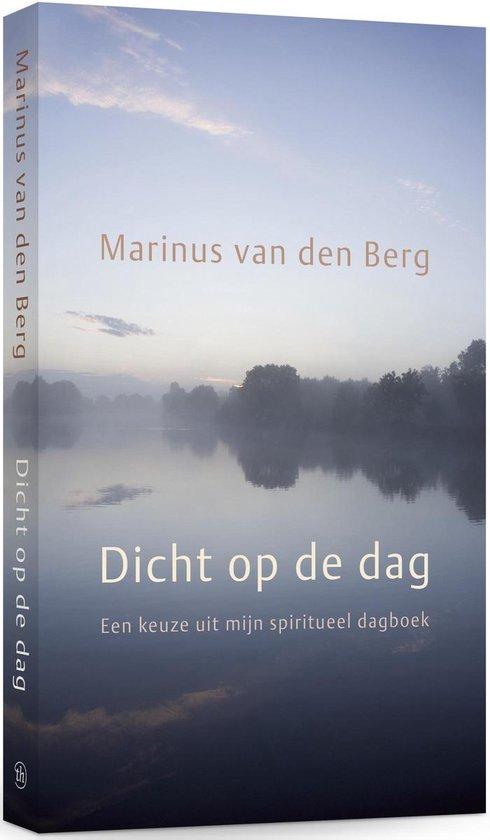 Dicht op de dag - Marinus van den Berg |