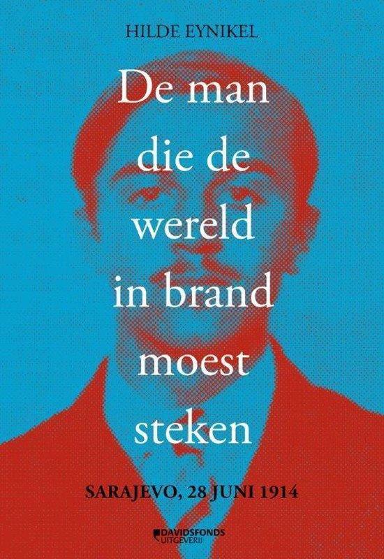 Cover van het boek 'De man die de wereld in brand moest steken' van Hilde Eynikel