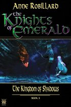 The Knights of Emerald 03 : The Kingdom of Shadows