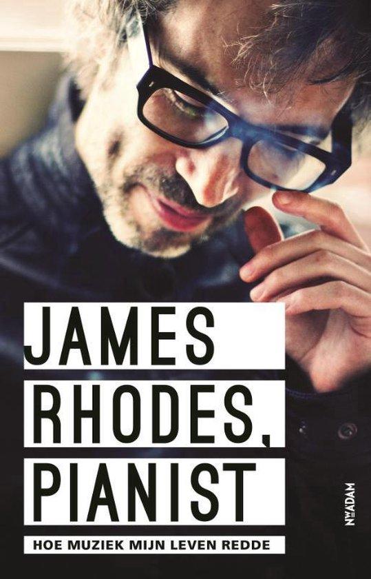 James Rhodes, pianist. Hoe muziek mijn leven redde - James Rhodes |