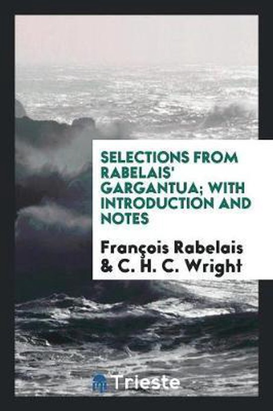 Selections from Rabelais' Gargantua; With Introduction and Notes