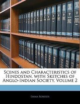 Scenes and Characteristics of Hindostan, with Sketches of Anglo-Indian Society, Volume 2