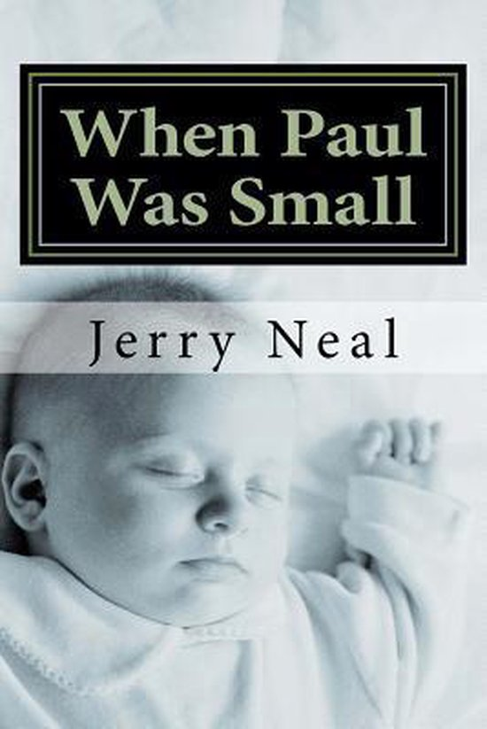 Boek cover When Paul Was Small van MR Jerry D Neal (Paperback)