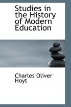 Studies in the History of Modern Education
