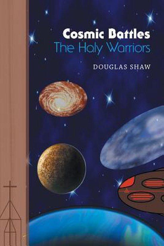 Cosmic Battles - The Holy Warriors