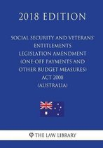 Social Security and Veterans' Entitlements Legislation Amendment (One-Off Payments and Other Budget Measures) ACT 2008 (Australia) (2018 Edition)