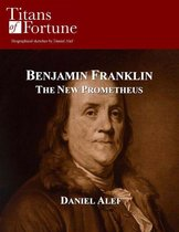 Benjamin Franklin: The New Prometheus