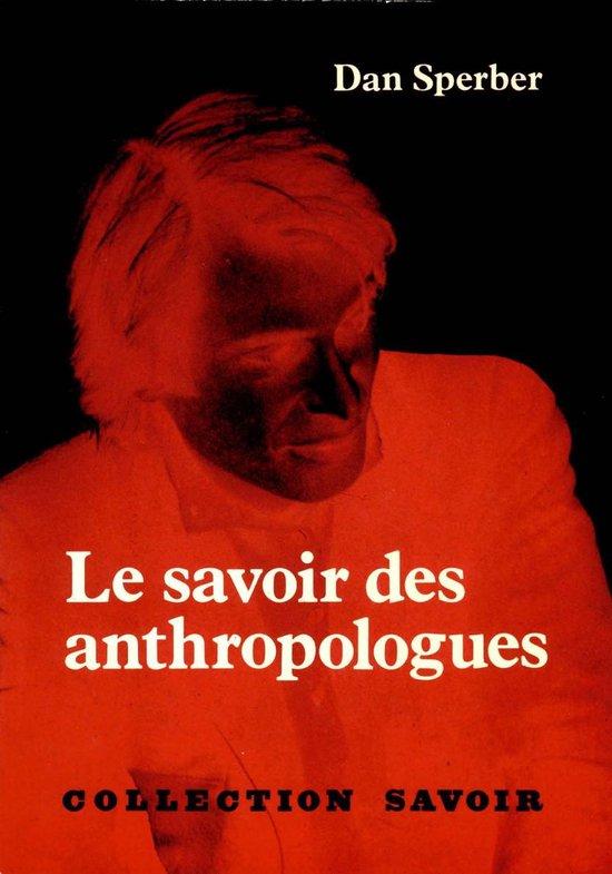 Boek cover Le Savoir des anthropologues van Dan Sperber (Onbekend)