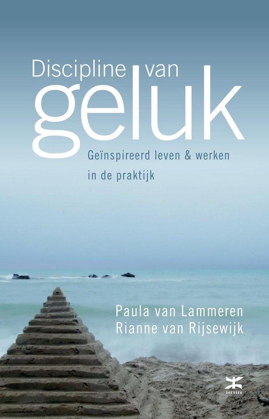 Discipline van geluk - Paula van Lammeren |