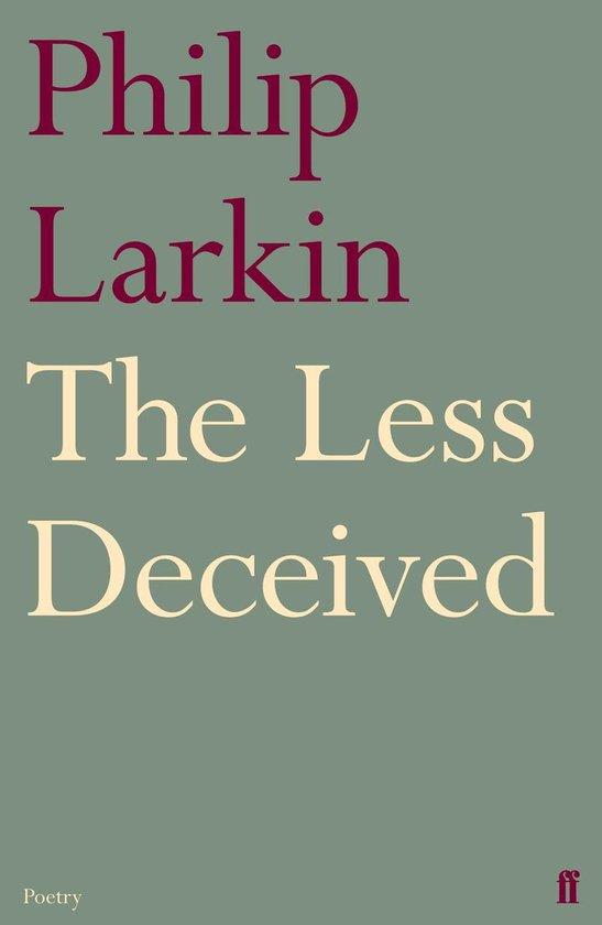 Boek cover The Less Deceived van Philip Larkin (Onbekend)