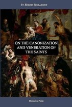 On the Canonization and Veneration of the Saints