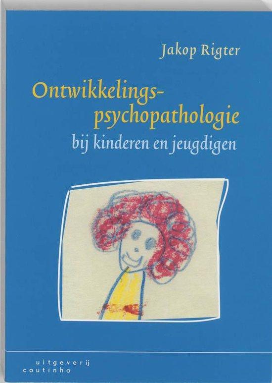 Ontwikkelingspsychopathologie bij kinderen en jeugdigen - J. Rigter |