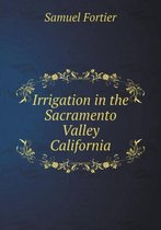 Irrigation in the Sacramento Valley California