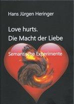 Love hurts. Die Macht der Liebe