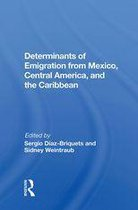 Boek cover Determinants Of Emigration From Mexico, Central America, And The Caribbean van Sergio Diaz-Briquets