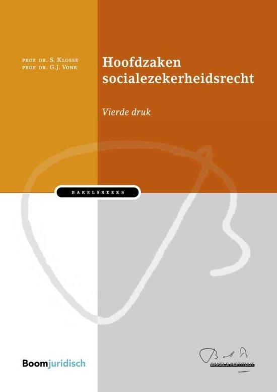 Bakelsinstituut - Hoofdzaken socialezekerheidsrecht - Saskia Klosse  