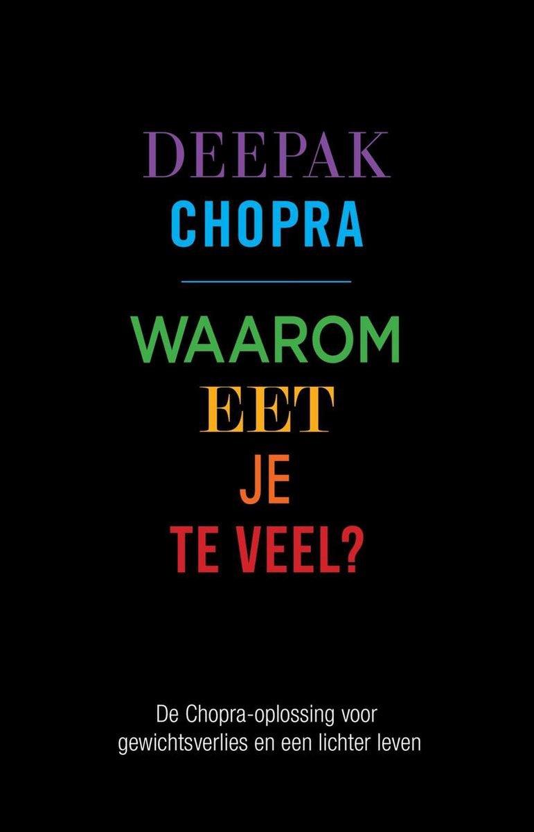 Waarom eet je te veel? - Deepak Chopra
