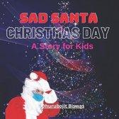 Sad Santa Christmas Day
