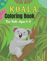KOALA Coloring Book For Kids Ages 4-8