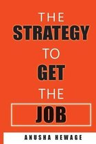 The Strategy to Get the Job