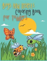 Bugs And Insects Coloring Book For Toddlers