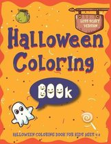 Halloween Coloring BOOk For Kids Ages 4-8: Less Scary Version - Cute Coloring Book for Toddlers and Kids