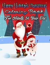 Happy Holidays Christmas Coloring Book For Adults 34 Year Old