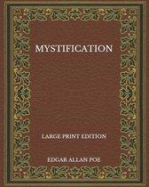 Mystification - Large Print Edition
