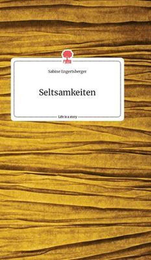 Seltsamkeiten. Life is a Story - story.one