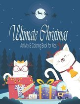Ultimate Christmas activity & Coloring Book for Kids