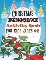 Christmas Dinosaur Activity Book For Kids Ages 4-8
