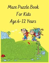 Maze Puzzle Book For Kids Age 6-12 Years
