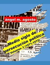 Medio siglo de persecucion politica Volumen 3 (1971-1972)