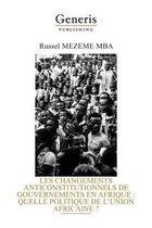 Les Changements Anticonstitutionnels de Gouvernements En Afrique