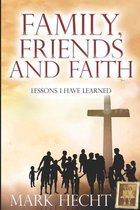 Family, Friends, and Faith