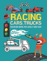 Racing Cars, Trucks Coloring Book For Adult and Kids