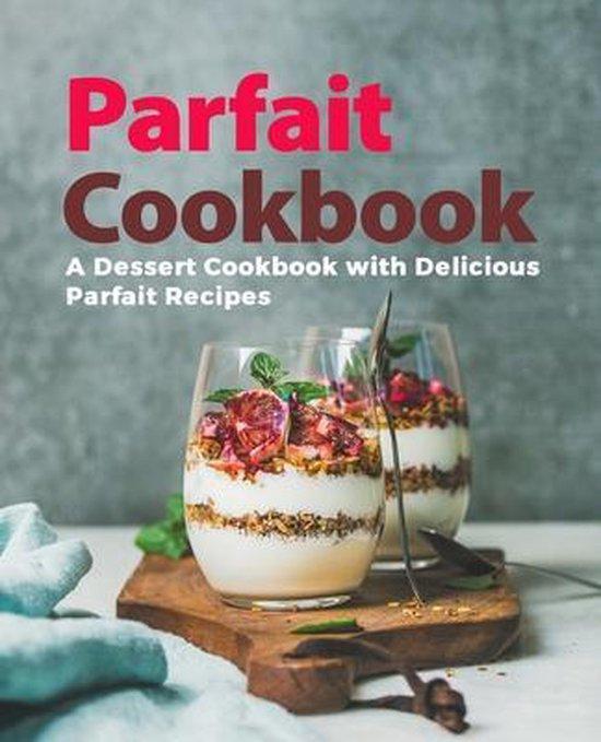 Parfait Cookbook