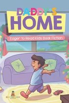 Daddy's Home - Eager to Read Kids Book Fiction