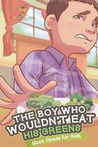 The Boy Who Wouldn't Eat His Greens - Quick Reads for Kids