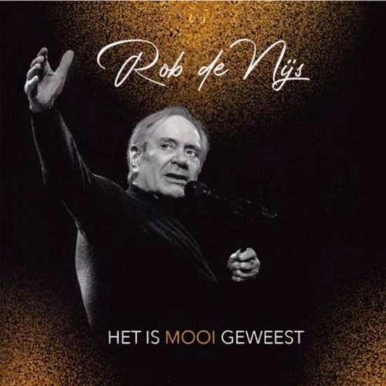 CD cover van t Is Mooi Geweest van Rob De Nijs