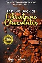 The Big Book of Christmas Chocolates - The Taste of Christmas with Homemade Chocolate Recipes
