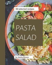 50 Selected Pasta Salad Recipes