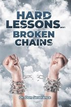 Hard Lessons, Broken Chains