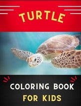 Turtle coloring book for kids: Funny & awesome turtle coloring book for kids, toddlers, boys & girls: A fun kid coloring book for beginners