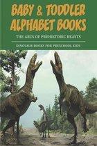Baby _ Toddler Alphabet Books _ The Abcs Of Prehistoric Beasts _ Dinosaur Books For Preschool Kids
