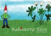 Boek cover Kaboutertje Klein van Daniëlle Hazelaar