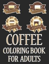 Coffee Coloring Book For Adults: I Love Coffee and Tea Adult Coloring Book