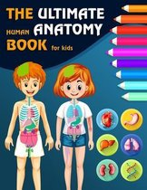 The Ultimate Human Anatomy Book For Kids