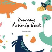 Dinosaur Activity Book for Children (8.5x8.5 Coloring Book / Activity Book)