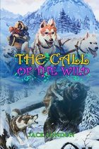 THE CALL OF THE WILD BY JACK LONDON ( Classic Edition Illustrations )